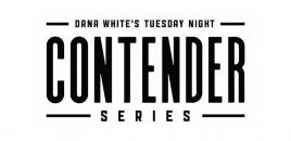 "Premiere Of ""Dana White's Tuesday Night Contender Series"" Airs Live Exclusively On UFC Fight Pass"