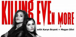 Killing Even More with Karyn Bryant + Megan Olivi – LIVE Premiere (4/12 @ 7:30pm PT)