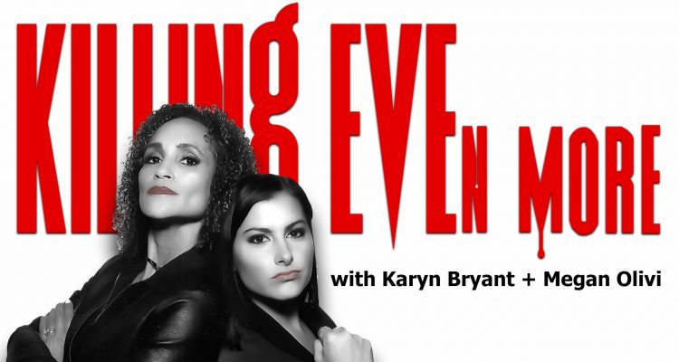 Killing Even More with Karyn Bryant + Megan Olivi - LIVE Premiere (4/12 @ 7:30pm PT)